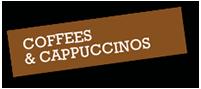 Delicious Coffees & Cappuccinos