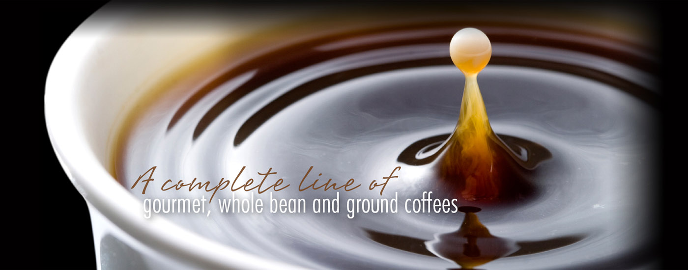 A complete line of gourmet, whole bean and ground coffees.